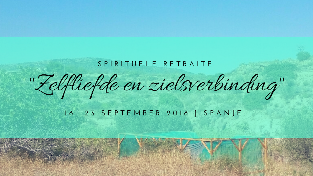"""Spirituele retraite """"Zelfliefde en zielsverbinding"""" Spanje"""